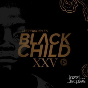 Black Child  XXV BY Jazzidisciples
